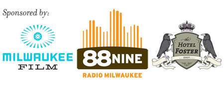 Thank you to our sponsors: Milwaukee Film, 88Nine Radio Milwaukee and Hotel Foster